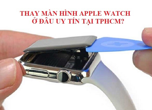 Thay Man Hinh Apple Watch 1