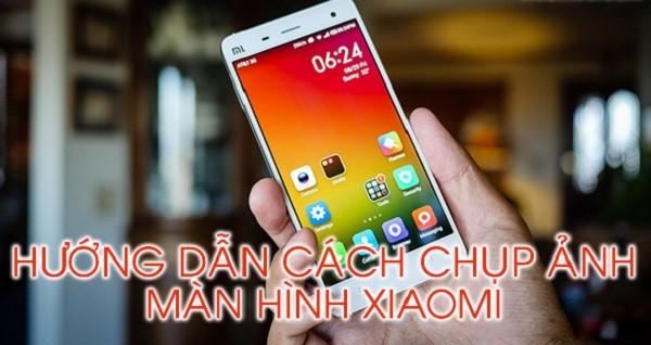 Cach Chup Man Hinh Xiaomi 1